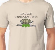 Real men drink craft beer Unisex T-Shirt
