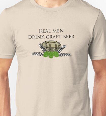 Real men drink craft beer Unisex T-Shirt