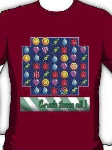Crush them all! T-Shirt