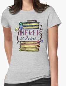 never alone - books Womens Fitted T-Shirt
