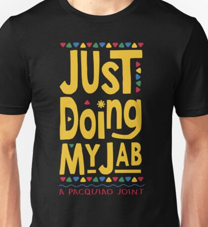 JUST DOING MY JAB Pacquiao by AiReal Apparel Unisex T-Shirt