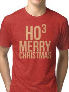 HO³ , Merry Christmas! Tri-blend T-Shirt