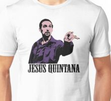 Jesus Quintana The Big Lebowski T shirt Unisex T-Shirt