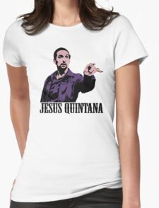 Jesus Quintana The Big Lebowski T shirt Womens Fitted T-Shirt