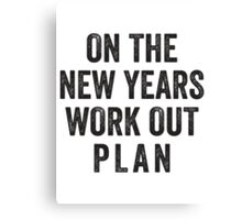 On The New Years Workout Plan Canvas Print