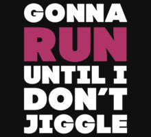 Gonna Run Until I Dont Jiggle (Pink, White) by Fitspire Apparel