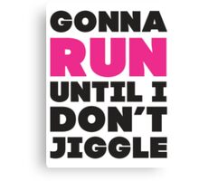 Gonna Run Until I Dont Jiggle (Pink, Black) Canvas Print