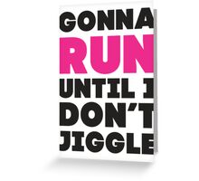 Gonna Run Until I Dont Jiggle (Pink, Black) Greeting Card
