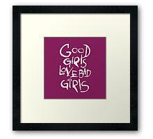 Good girls love bad girls Framed Print
