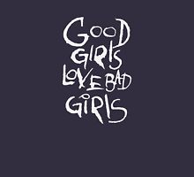 Good girls love bad girls Unisex T-Shirt