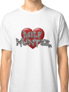 Milf Hunter with heart illustration Classic T-Shirt