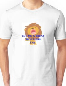 Cut Me a Break I'm a Lions Fan Unisex T-Shirt
