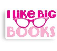 I LIKE BIG BOOKS in pink with cute eye glasses Canvas Print