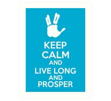 Keep Calm And Live Long And Prosper Art Print