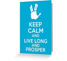 Keep Calm And Live Long And Prosper Greeting Card