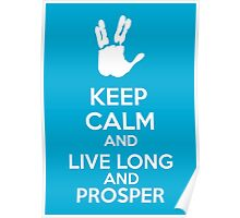 Keep Calm And Live Long And Prosper Poster