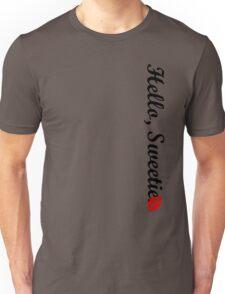 Hello, Sweetie.  Unisex T-Shirt