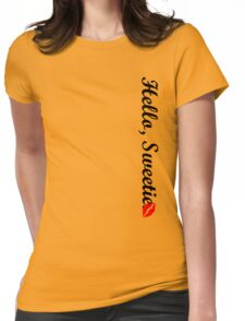 Hello, Sweetie.  Womens Fitted T-Shirt