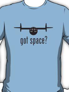 Got Space? (SpaceShipOne) T-Shirt