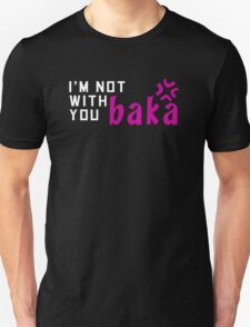 I'm not with you baka [Tsundere Pair Shirts] T-Shirt