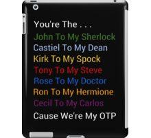 We're My OTP iPad Case/Skin