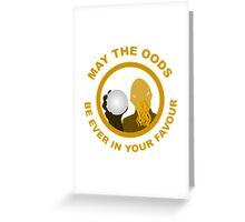 May the Oods Be Ever in Your Favour Greeting Card