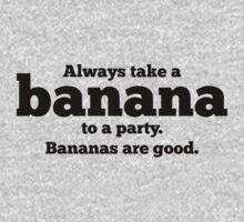 Dr Who quotes - always take a banana to a party by moonshine and lollipops