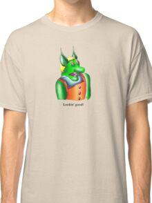 Lookin' good! Classic T-Shirt