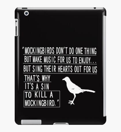 It is a sin to kill a mockingbird 2 iPad Case/Skin