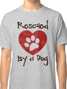 Rescued by a Dog - Adopt a Shelter Pet - Rescued Dogs - Adopt a Dog Classic T-Shirt