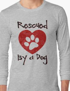 Rescued by a Dog - Adopt a Shelter Pet - Rescued Dogs - Adopt a Dog Long Sleeve T-Shirt