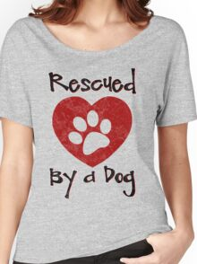 Rescued by a Dog - Adopt a Shelter Pet - Rescued Dogs - Adopt a Dog Women's Relaxed Fit T-Shirt