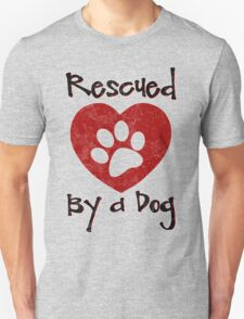 Rescued by a Dog - Adopt a Shelter Pet - Rescued Dogs - Adopt a Dog T-Shirt