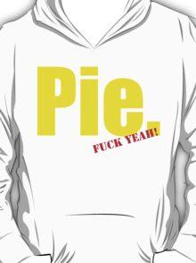 Pie. T-Shirt