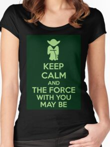 Keep Calm And The Force With You May Be Women's Fitted Scoop T-Shirt