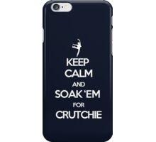 Soak 'Em for Crutchie!  iPhone Case/Skin