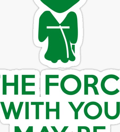 The Force With You May Be Sticker