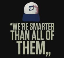 """We're smarter than all of them"" T-Shirt"