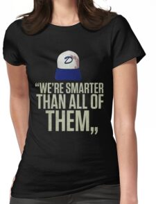 """We're smarter than all of them"" Womens Fitted T-Shirt"