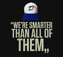 """""""We're smarter than all of them"""" T-Shirt"""