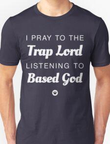 I Pray to the Trap Lord Listening to Base God White Ink | FreshThreadShop.com Unisex T-Shirt