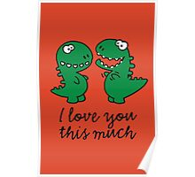 I love you this much (T-Rex) Poster