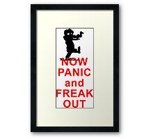 Now Panic and Freak Out! Don´t think of keeping calm. ;-) Framed Print