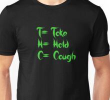 T.H.C. (Toke Hold Cough) Unisex T-Shirt