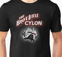 The Brave Little Cylon Unisex T-Shirt