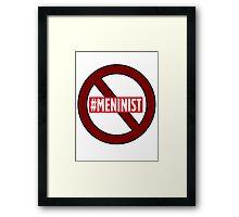 ANTI MENINIST  Framed Print