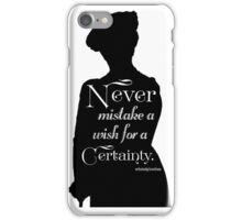 Never Mistake a Wish for a Certainty iPhone Case/Skin