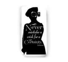 Never Mistake a Wish for a Certainty Samsung Galaxy Case/Skin