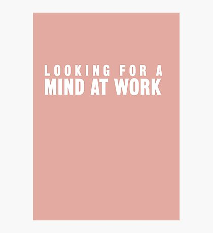 Looking for a Mind at Work Photographic Print