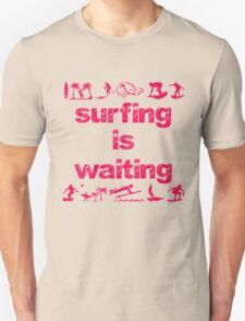 Surfing Is Waiting (pink) Unisex T-Shirt